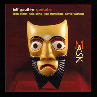 Mask — David Witham, Nels Cline, Joel Hamilton, Alex Cline, Jeff Gauthier