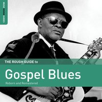 Rough Guide to Gospel Blues — сборник