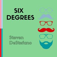 Six Degrees — Steven Destefano
