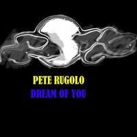 Dream Of You — Pete Rugolo