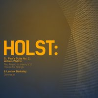 Holst: St. Paul's Suite No. 2, William Walton: Film Music for Henry V. 2 Pieces for Strings & Lennox Berkeley: Serenade — Academy of St. Martin in the Fields Orchestra