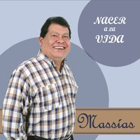 Nacer a la Vida — Massias