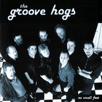 No Small Feat — The Groove Hogs