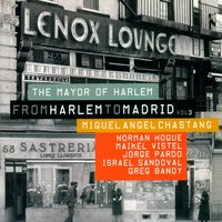 From Harlem To Madrid Vol. 3 · The Mayor Of Harlem — Miguel Ángel Chastang