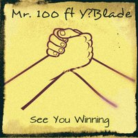 See You Winning — Mr. 100