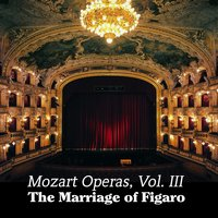 Mozart Operas Vol. III: The Marriage of Figaro — Radio-Symphonie-Orchester Berlin, Franz Richte, Вольфганг Амадей Моцарт