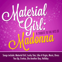 Material Girl: A Tribute to the Hits of Madonna — Enerh!