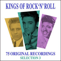 Kings Of Rock 'N' Roll - Selection 3 - 75 Original Recordings — сборник