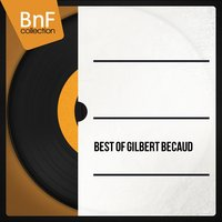 Best of Gilbert Bécaud — Gilbert Bécaud
