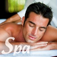 Cool Refreshing Spa Massage Music for Men to Relieve Stress & Create Calm — Spa Music Aficionados
