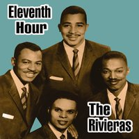 Eleventh Hour — The Rivieras
