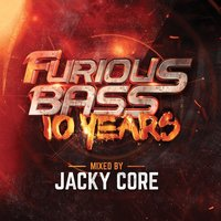Furious Bass 10 Years — Jacky Core