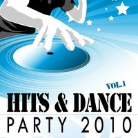 Hits & Dance Party 2010, Vol. 1 — сборник