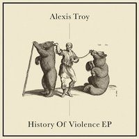 History of Violence EP — Alexis Troy