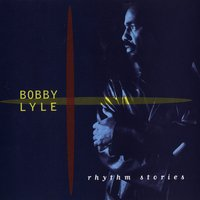 Rhythm Stories — Bobby Lyle