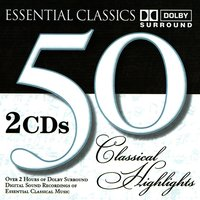 50 Classical Highlights: Essential Classics — London Festival Orchestra, Alfred Scholz