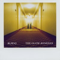 The Glow Remixes — RJD2