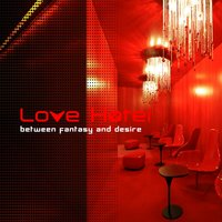 Love Hotel (Between Fantasy and Desire) — сборник