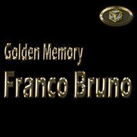 Golden Memory — Franco Bruno
