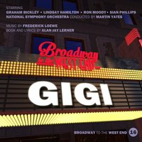 Gigi — National Symphony Orchestra, Martin Yates, Graham Bickley, Alan Jay Lerner, Sian Phillips, Ron Moody, Фредерик Лоу