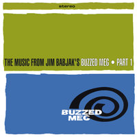 The Music from Jim Babjak's Buzzed Meg Part 1 — Jim Babjak's Buzzed Meg