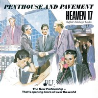 Penthouse And Pavement — Heaven 17