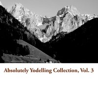 Absolutely Yodelling Collection, Vol. 3 — сборник