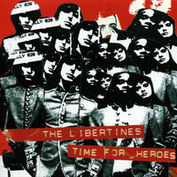 Time For Heroes — The Libertines