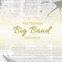 The Ultimate Big Band Collection — Джордж Гершвин