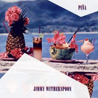 Pina — Jimmy Witherspoon