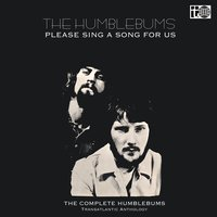 Please Sing a Song for Us: The Transatlantic Anthology — The Humblebums