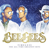 Timeless - The All-Time Greatest Hits — Bee Gees