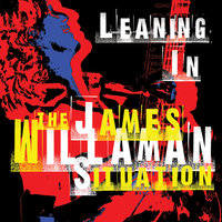 Leaning In — The James Willaman Situation