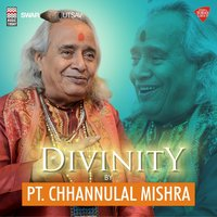 Divinity — Chhannulal Mishra