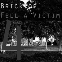 Fell a Victim — Bricktop