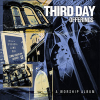 Offerings: A Worship Album — Third Day