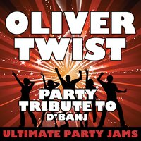 Oliver Twist (Party Tribute to D'banj) — Ultimate Party Jams