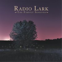 The Firefly Sessions — Radio Lark
