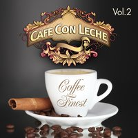 Cafe Con Leche Presents Coffee Finest, Vol. 2 — сборник