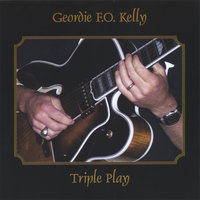 Triple Play — Geordie F.O. Kelly