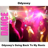 Odyssey's Going Back To My Roots — Odyssey