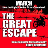 "Great Escape March (From ""the Great Escape') — Elmer Bernstein"