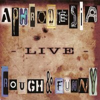 Rough And Funny Live — Aphrodesia