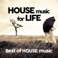 House Music for Life - Best of House Music — сборник