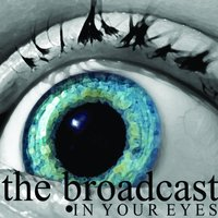 In Your Eyes — The Broadcast