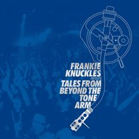 Frankie Knuckles Pres. Tales from Beyond the Tone Arm — сборник