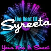 Your Kiss Is Sweet - The Best Of Syreeta — Syreeta