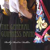 Rocky Road to Dublin — The General Guinness Band