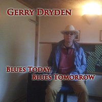 Blues Today, Blues Tomorrow — GERRY DRYDEN