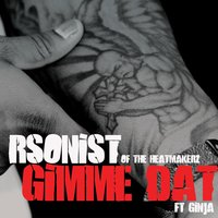 Gimme Dat — Rsonist (of the heatmakerz)